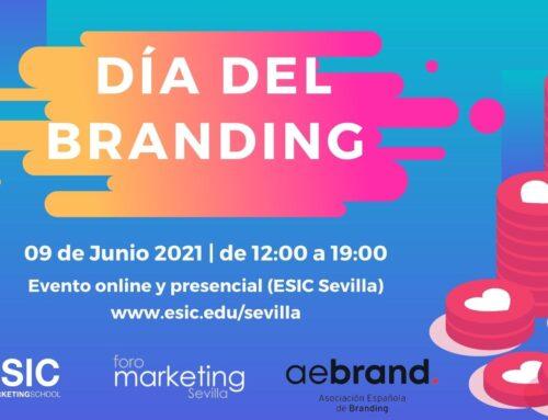 Foro Marketing Sevilla, la Asociación Española de Branding y ESIC Sevilla te invitan al Día del Branding